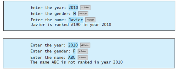 Enter the year: 2010 JEnter Enter the gender: M -Erter Enter the name: Javier Jtnter Javier is ranked #190 in year 2010